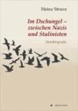 Im Dschungel - zwischen Nazis und Stalinisten.