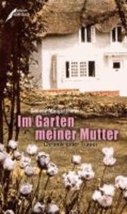Im Garten meiner Mutter - Chronik einer Trauer.