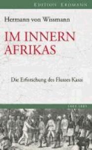 Im Innern Afrikas - Die Erforschung des Flusses Kasai.