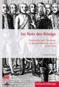 Im Netz des Königs - Netzwerke und Patronage in der preußischen Armee 1713-1786.