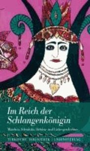 Im Reich der Schlangenkönigin - Märchen, Schwänke, Helden- und Liebesgeschichten.
