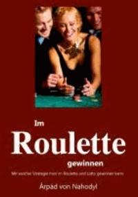 Im Roulette gewinnen - Mit welcher Strategie man im Roulette oder Lotto gewinnt.