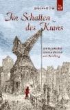 Im Schatten des Krans - Ein historischer Kriminalroman aus Hamburg.