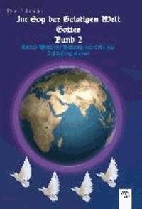 Im Sog der geistigen Welt Gottes 02 - Gottes Wort zur Rettung der Erde als Schöpfung Gottes.