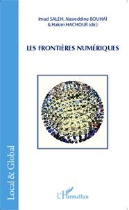 Imad Saleh et Nasreddine Bouhai - Les frontières numériques.