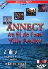 Daniel Brunier - Anncy au fil de l'eau, Annecy ville festive.