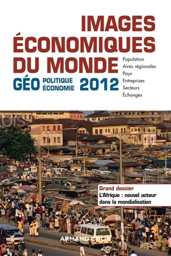 Images économiques du monde 2012. Géoéconomie-géopolitique  Edition 2016