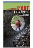 Images en manoeuvres - L'art en marche, 20 randonnées d'art contemporain - A partir de Digne-les-Bains, Alpes de Haute-Provence.