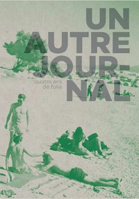 Images Plurielles (Editions) - Un Autre Journal - Quatre ans de folie.