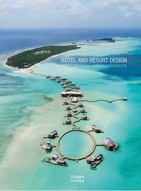 Images Publishing - Hotel and resort design.