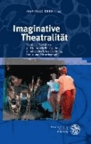 Imaginative Theatralität - Szenische Verfahren und kulturelle Potenziale in mittelalterlicher Dichtung, Kunst und Historiographie.