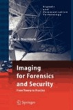 Imaging for Forensics and Security - From Theory to Practice.