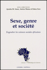 Imam-M Ayesha et Amina Mama - Sexe, genre et société - Engendrer les sciences sociales africaines.