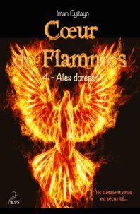 Iman Eyitayo - Coeur de flammes Tome 4 : Ailes dorées.