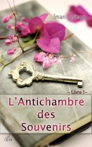 Iman Eyitayo - L'antichambre des souvenirs, livre 1 - un feel good bouleversant sur le deuil et la famille.