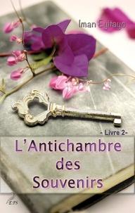 Iman Eyitayo - L'antichambre des souvenirs, livre 2 - un feel good bouleversant sur le deuil et la famille.