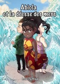 Iman Eyitayo - Les aventures d'Abiola Tome 2 : Abiola et la déesse des mers.