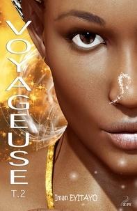 Iman Eyitayo - Voyageuse Tome 2 : .