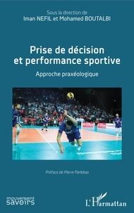 Iman Nefil et Mohamed Boutalbi - Prise de décision et performance sportive - Approche praxéologique.