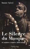 Imane Ayissi - Le Silence du Masque - Et autres contes africains.