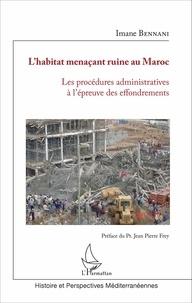Lhabitat menaçant ruine au Maroc - Les procédures administratives à lépreuve des effondrements.pdf