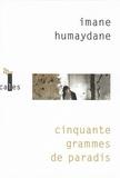Imane Humaydane - Cinquante grammes de paradis.