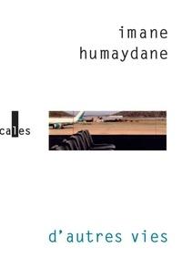 Imane Humaydane-Younes - D' autres vies.