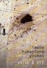 Imane Humaydane-Younes - Ville à vif.
