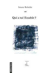 Imane Robelin - Qui a tué Essabâr ?.