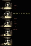 Imani Perry - Prophets of the Hood: Politics and Poetics in Hip Hop.