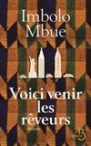 Imbolo Mbue - Voici venir les rêveurs.
