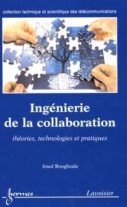 Imed Boughzala - Ingénierie de la collaboration - Théories, technologies et pratiques.