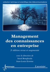 Imed Boughzala et Jean-Louis Ermine - Management des connaissances en entreprise.