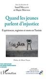 Imed Melliti et Hayet Moussa - Quand les jeunes parlent d'injustice - Expériences, registres et mots en Tunisie.
