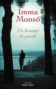Imma Monso - Un homme de parole.