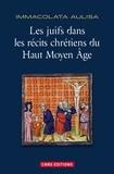 Immacolata Aulisa - Les juifs dans les récits chrétiens du Haut Moyen Age.