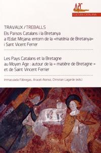"""Immaculada Fàbregas et Araceli Alonso - Les Pays Catalans et la Bretagne au Moyen Age : autour de la """"matière de Bretagne"""" et de saint Vincent Ferrier."""