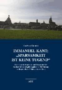 """Immanel Kant: """"Sparsamkeit ist keine Tugend""""."""
