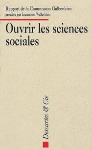 Immanuel Wallerstein - Ouvrir les sciences sociales - Rapport de la Commission Gulbenkian pour la restructuration des sciences sociales.