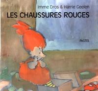Imme Dros et Harrie Geelen - Les chaussures rouges.