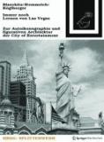 Immer noch Lernen von Las Vegas - Zur Autoikonographie und figurativen Architektur der City of Entertainment.