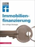 Immobilienfinanzierung - Die richtige Strategie.