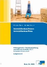 Immobilienkaufmann/Immobilienkauffrau - Prüfungstrainer Abschlussprüfung. Immobilienwirtschaft, Teil 1. Übungsaufgaben und erläuterte Lösungen..