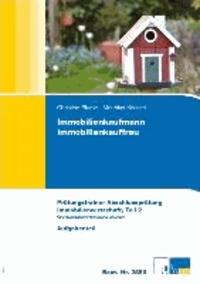 Immobilienkaufmann/Immobilienkauffrau - Prüfungstrainer Abschlussprüfung. Prüfungsfach Immobilienwirtschaft, Teil 2. Übungsaufgaben und erläuterte Lösungen..