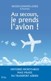 Imogen Edwards-Jones - Au secours, je prends l'avion !.
