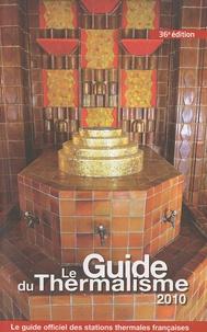 Impact médecine - Le Guide du Thermalisme 2010 - Le guide officiel des stations thermales françaises.