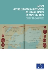 Impact of the European Convention on Human Rights in states parties - Selected examples.