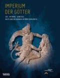 Imperium der Götter: Isis - Mithras - Christus - Kulte und Religionen im Römischen Reich.