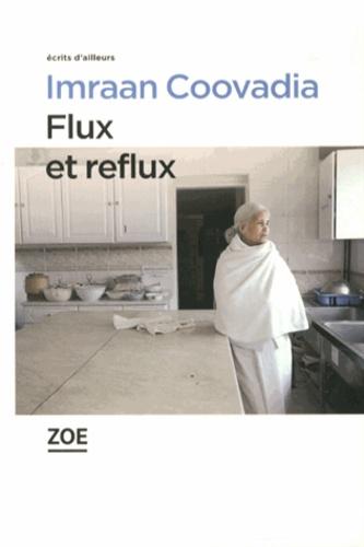 Imraan Coovadia - Flux et reflux.