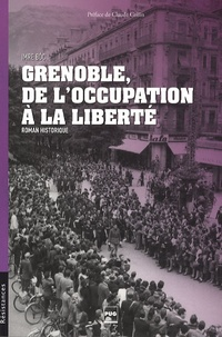 Imre Boc - Grenoble, de l'occupation à la liberté.